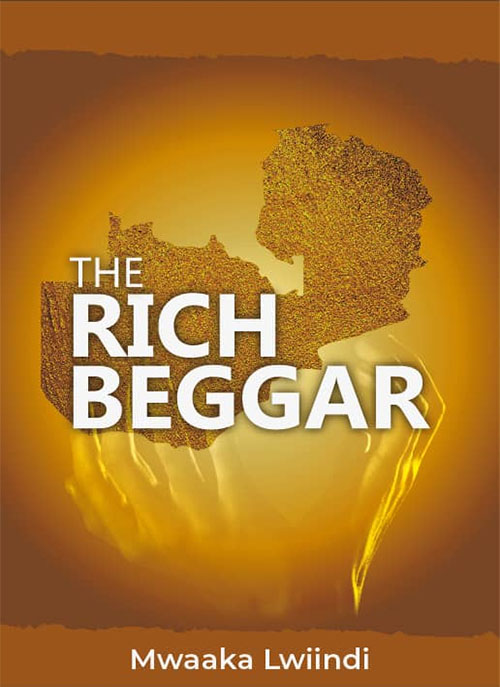 THE RICH BEGGAR   (The Zambian Paradox)