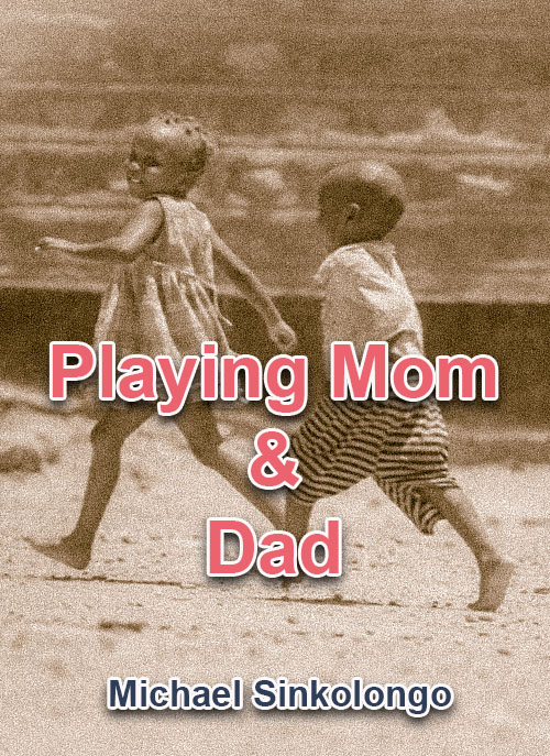 Playing Mom and Dad