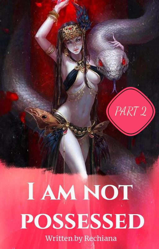 I Am Not Possessed (Part 2)